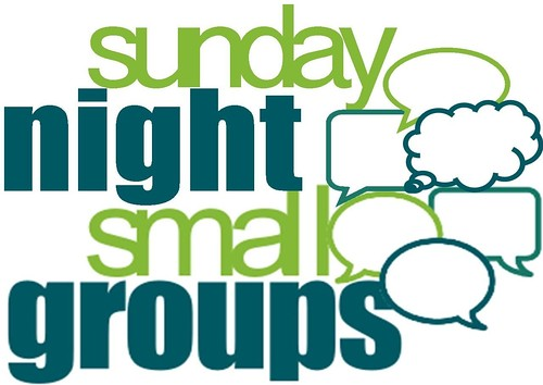 Sunday Night Small Groups