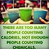 Counting Calories but not Chemicals