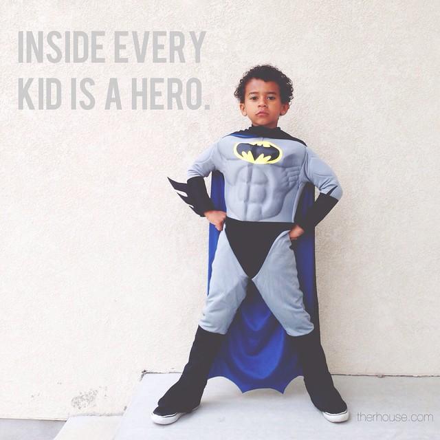 Inside every kid is a hero.