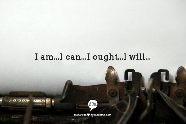 I Am I Can I Ought I Will