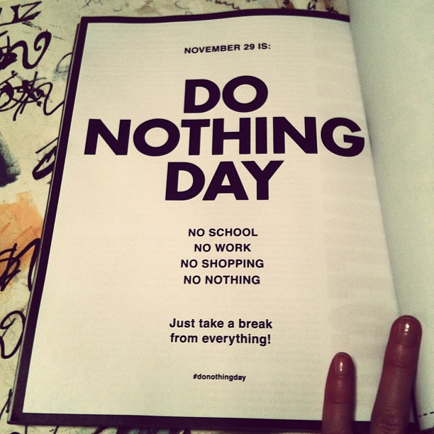 "Josh and I have participated in ""Buy Nothing Day"" for the last several years...but now it's ""Do Nothing Day""? That's not much of a challenge! ;)"