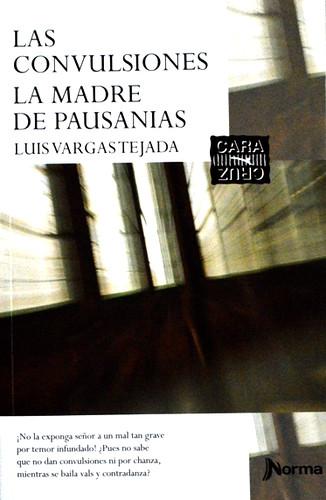 Las convulsiones y La madre de Pausanías, Luis Vargas Tejada