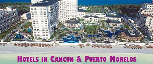 Hotels in Cancun and Puerto Morelos