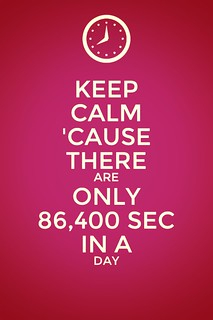 Keep Calm 86,400 Sec in a day