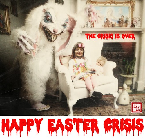 HAPPY EASTER CRISIS