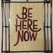 Be Here Now by Tinkermans Daughter
