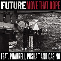Future – Move That Dope feat. Pharrell, Pusha T & Casino