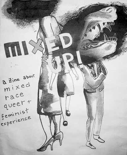Mixed Up! A Zine about Mixed-Race Queer & Feminist Experience