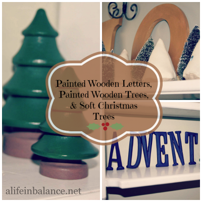Painted Wooden Letters, Painted Wooden Trees, and Soft Christmas Trees