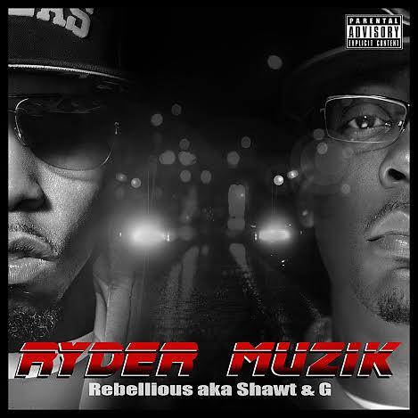 "Rebellious Mindz (@RebelliousMindz) aka Shawt & G -- ""Ryder Music"" (Album)"