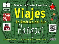 Viajes en America del Sur (Travel in South America) Hangout @pgaybor @ecabanilla
