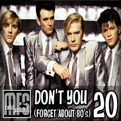 MFS Radio presents_Don't You (Forget About 80's) Vol20
