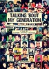 TALKING 'BOUT MY GENERATION by Zellaby