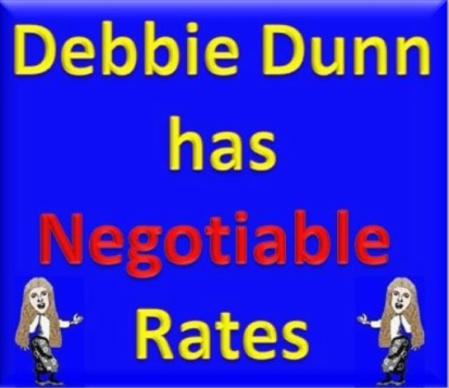 Debbie Dunn has Negotiable Rates