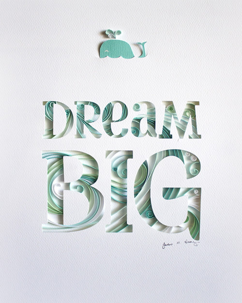 Quilled Lettering Dream Big by Jackie Huang