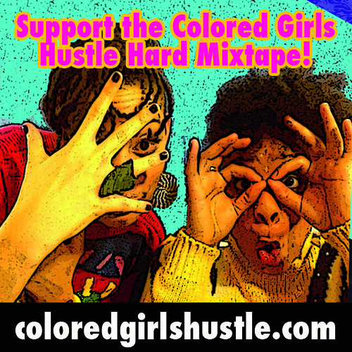 Colored Girls Hustle Hard ad