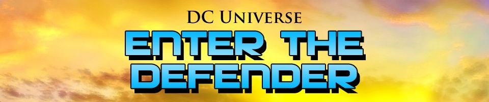 DC Universe: Enter the Defender: The Five Earths Project