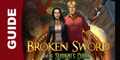 Broken Sword 5: The serpent's Curse Wiki Guide
