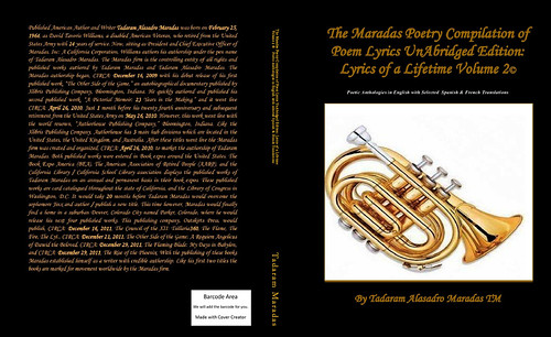 The Maradas Poetry Compilation of Poem Lyrics UnAbridged Edition: Lyrics of a Lifetime Volume 1 - 4© by Tadaram Alasadro Maradas
