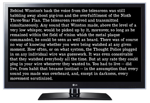 "George Orwell's 1984 is sponsored by LG: ""The telescreen received and transmitted simultaneously. Any sound that Winston made, above the level of a very low whisper, would be picked up by it,"" by Teacher Dude's BBQ"