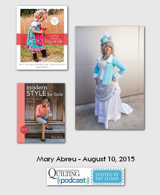 American Patchwork and Quilting Pocast guest Mary Abreu Aug 2015