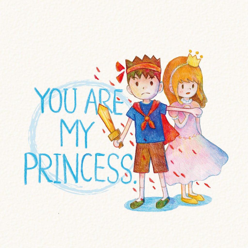 YOU ARE MY PRINCESS