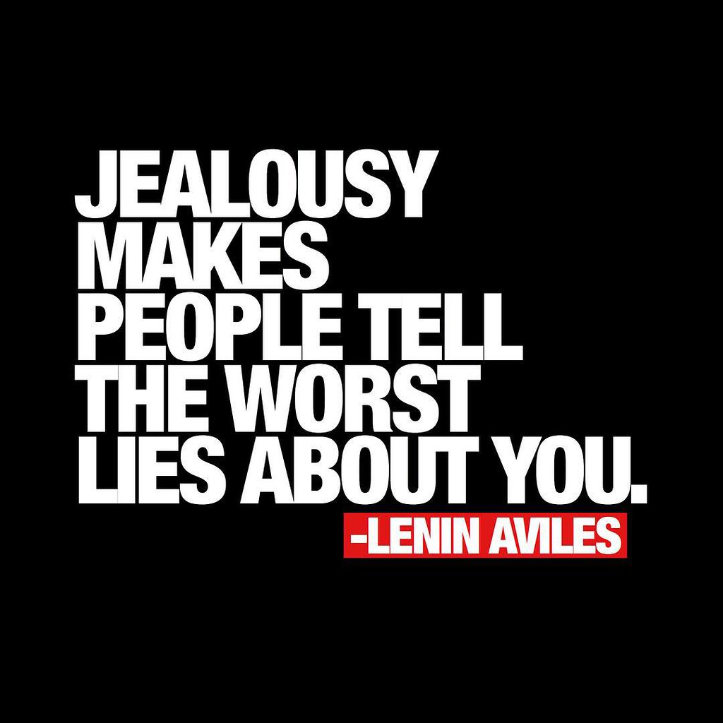 Jealousy Makes People Tell The Worst Lies About You Lenin