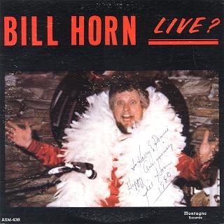 Bill Horn Live?