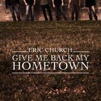 Eric Church – Give Me Back My Hometown
