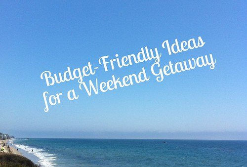 Budget-friendly ideas for a weekend getaway