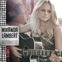 Miranda Lambert – Automatic