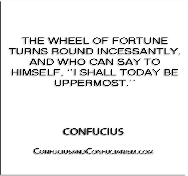 Quotes About Anger And Rage: ''The Wheel Of Fortune Turns Round Incessantly, And Who Ca