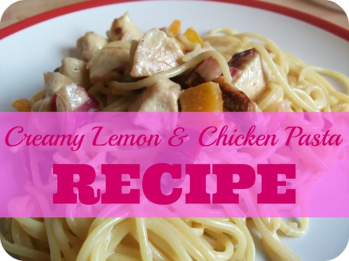 Creamy Lemon & Chicken Pasta Recipe