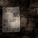 Say NO! to war in UKRAINE by Qué Buen Mazazo!