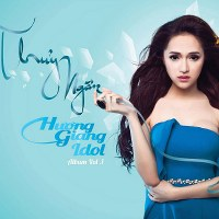Hương Giang Idol – Thủy Ngân (2013) (MP3) [Album]