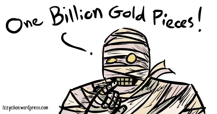 dr evil mummy on billion gold pieces