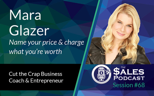 Mara Glazer The Sales Podcast 68