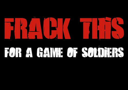 Frack this for a game of soldiers. Poster by Teacher Dude's BBQ