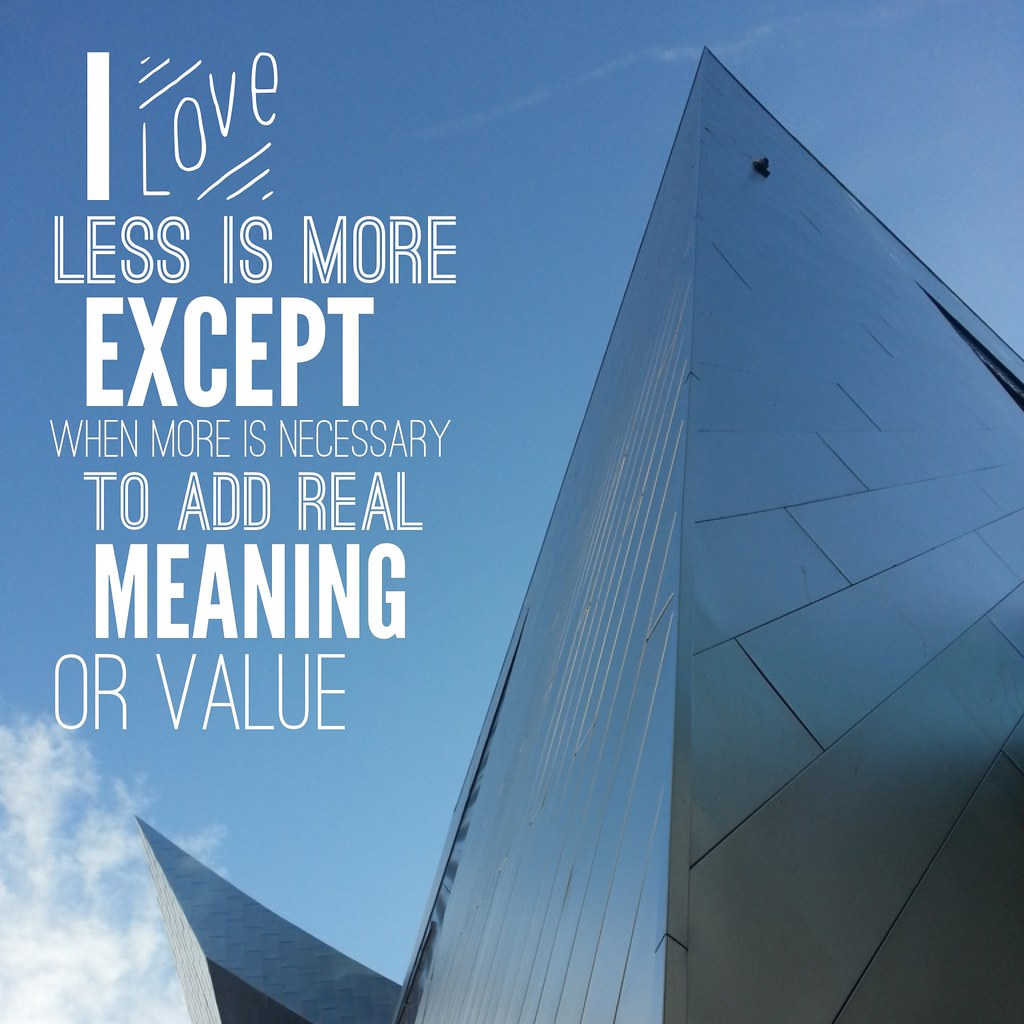 Less is more, except...