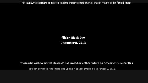 "Flickr black day. for more infos, search ""flickr black day"" photos."