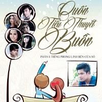 Nguyễn Văn Chung – Cuốn Tiểu Thuyết Buồn, Phần 1: Tiếng Phong Linh Bên Cửa Sổ (2013) (MP3 + FLAC) [Album]