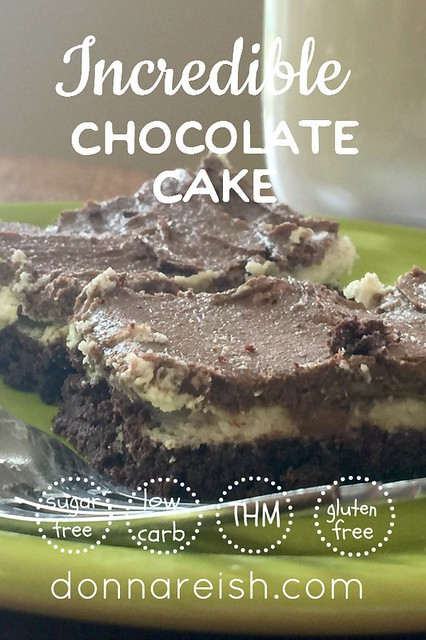 Incredible Chocolate Cake [Low Carb, Gluten Free, Sugar-Free, THM]