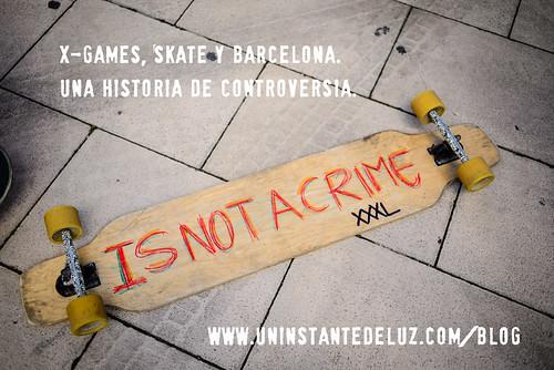 X-Games, Skate y Barcelona. Una historia de controversia
