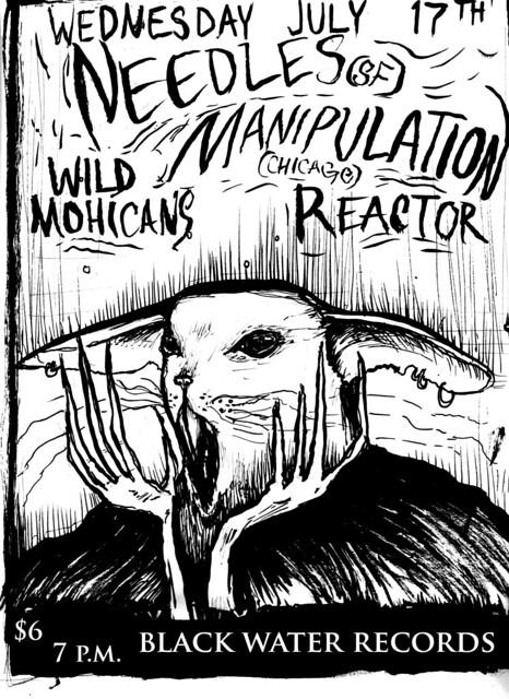 7/17/13 Needles/Manipulation/WildMohicans/Reactor
