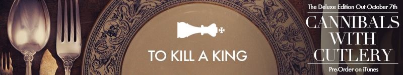 To Kill A King - Pre-order Cannibals with Cutlery