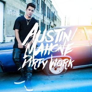 Austin Mahone – Dirty Work