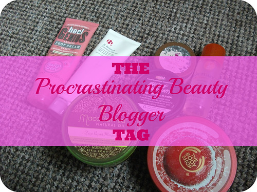 The Procrastinating Beauty Blogger Tag