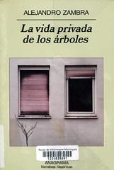 Alejandro Zambra, La vida privada de los árboles