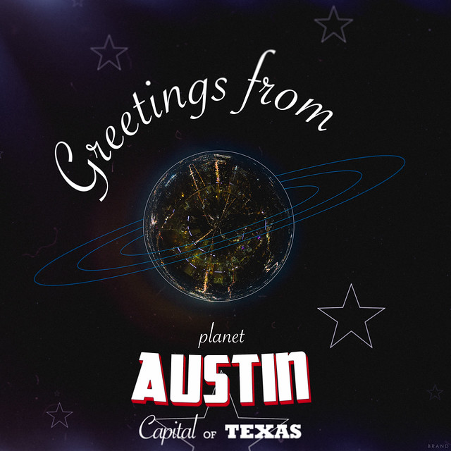 Greetings from Planet Austin