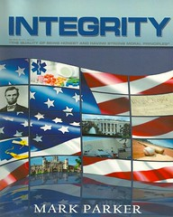 Mark Parker, Author of the New Book Integrity, Examines Decline of Character and Ethics in Government and Society